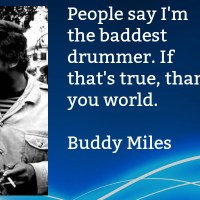 Quotes: Buddy Miles.