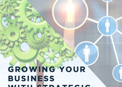 "Episode 72 – ""Growing Your Business with Strategic Relationships"""