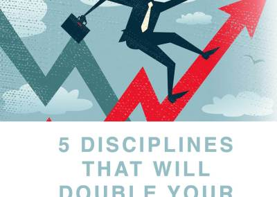 "Episode 76 – ""5 Disciplines that will Double Your Revenues"""