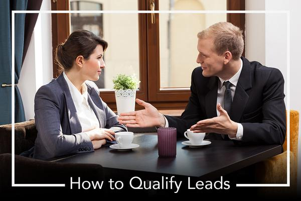 3 Steps That EVERY Business Can Follow to Qualify Leads