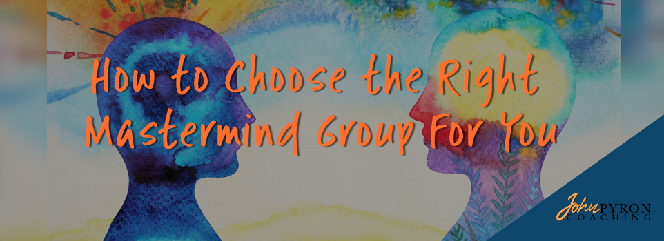 How to Choose the Right Mastermind Group For You