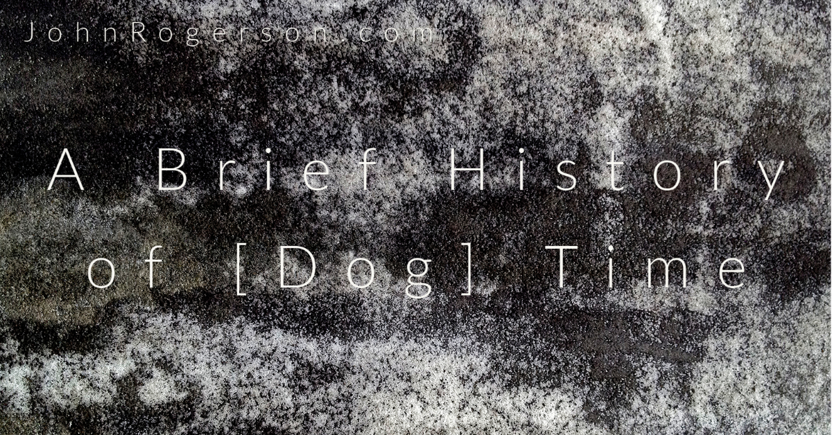 You are currently viewing A Brief History of [Dog] Time.