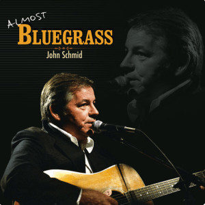 Almost Bluegrass Album - John Schmid