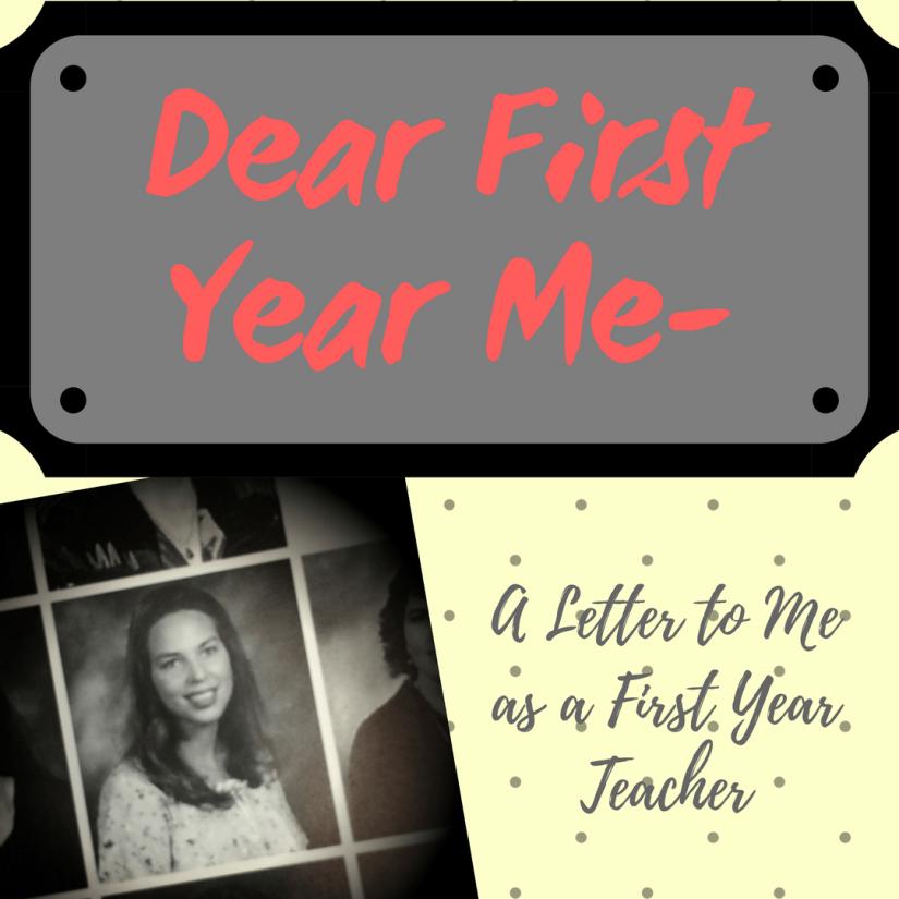 Dear First Year Me-