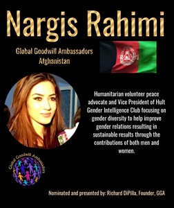 Nargis Rahimi - Afghanistan - helps improve gender relations and is a humanitarian volunteer peace advocate - Global Goodwill Ambassador (GGA)