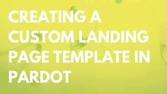 Creating-a-custom-landing-page-template-in-pardot-hero (1)