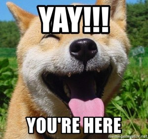Yay! You're here!