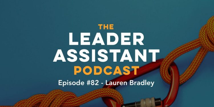 Lauren Bradley on The Leader Assistant Podcast with Jeremy Burrows