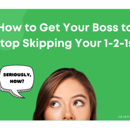 How to get your boss to stop skipping your 1-2-1s