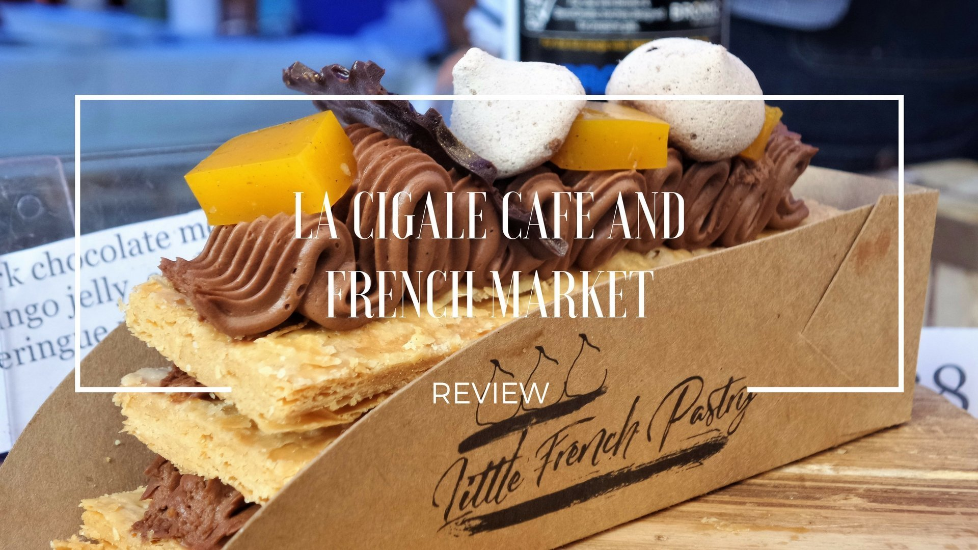La Cigale Cafe and French Market Review