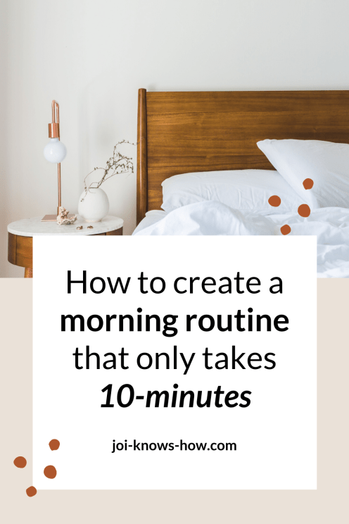 Morning Routine | Productivity | Productive Morning | 10-Minute Morning Routine | multi-passionate creatives | Joi Knows How blog