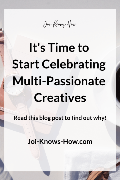 It's Time to Start Celebrating Multi-Passionate Creatives!