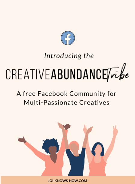 Creative Abundance Tribe | Creative Facebook Group | multi-passionate creatives | Joi Knows How blog