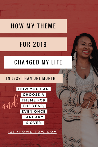 My 2019 theme CHANGED MY LIFE in less that one month!