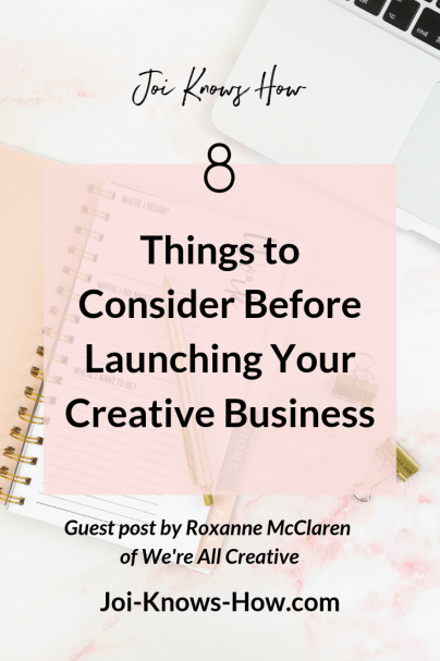 Multi-passionate creative | 8 Things to Consider Before Launching Your Creative Business | Joi Knows How Blog