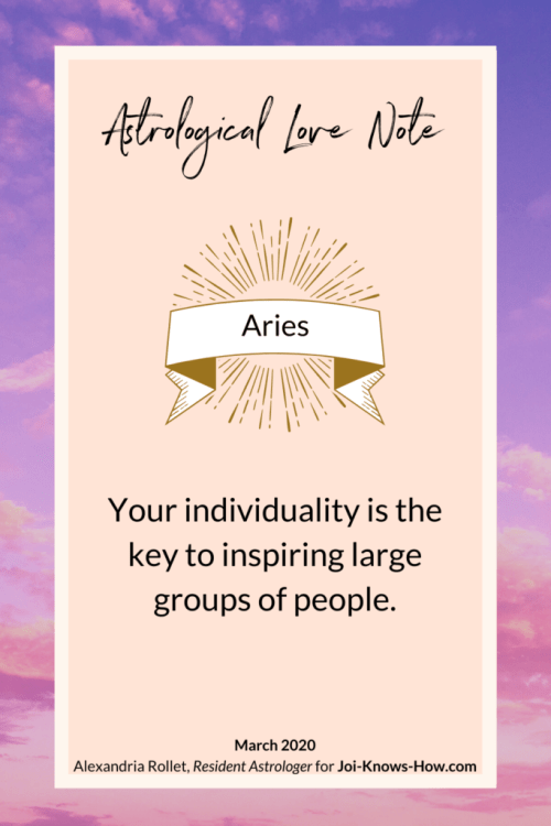 Here's an astrological love note for Aries! Click through for a full March 2020 astrological weather report.