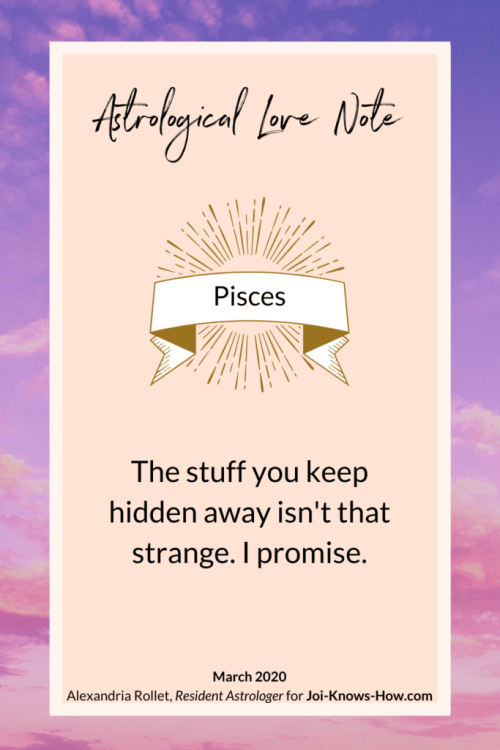 Here's an astrological love note for Pisces! Click through for a full March 2020 astrological weather report.
