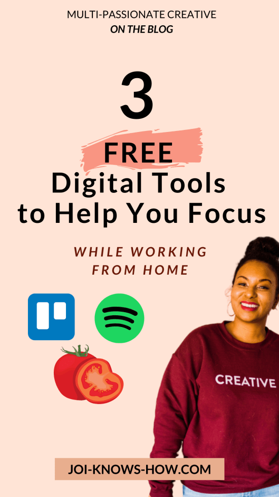 3 Free Digital Tools to help you stay focused while working from home | multi-passionate creatives | Joi Knows How blog
