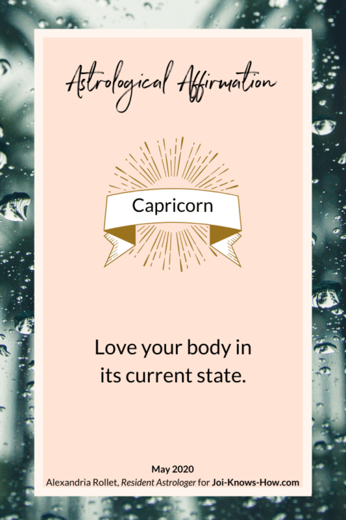 Capricorn | May 2020 Astrological Horoscopes | Affirmations | multi-passionate creatives | Joi Knows How blog