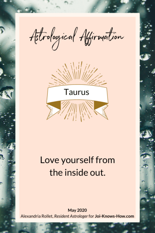 Taurus | May 2020 Astrological Horoscopes | Affirmations | multi-passionate creatives | Joi Knows How blog