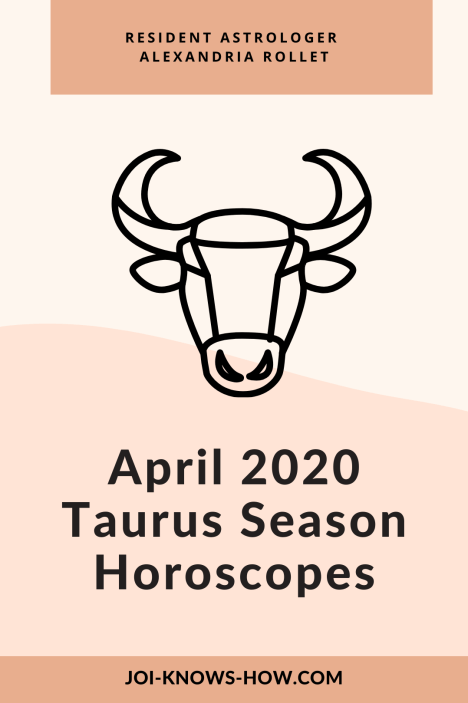 Taurus Season | April 2020 Astrological Horoscopes | Full Moon | New Moon| Affirmations | multi-passionate creatives | Joi Knows How blog