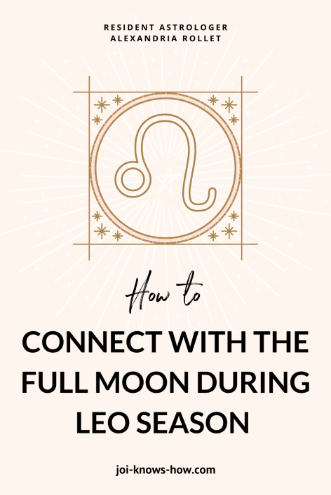 Leo Season | Full Moon | Leo Sign | July 2020 Astrological Horoscopes | Affirmations | multi-passionate creatives | Joi Knows How blog