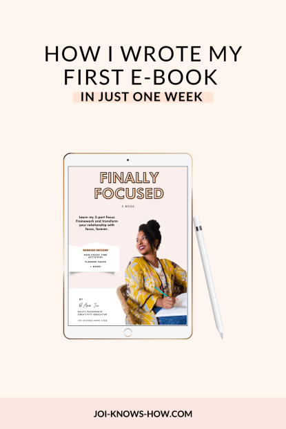 How I wrote my first e-book in one week, multi-passionate, focus, joi knows how, D'Ana Joi