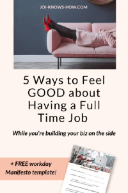 quit dayjob, full time, job, side hustle, balance, creative entrepreneur, joi knows how