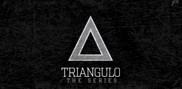 TRIANGULO the SERIES