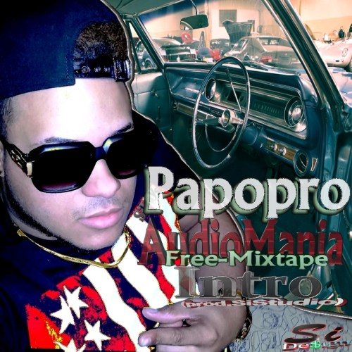 Papopro - AudioMania Free-Mixtape (Intro) By SiDe$ign 2