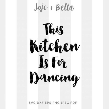 This kitchen is dancing Svg - farmhouse cut file for cricut and silhouette