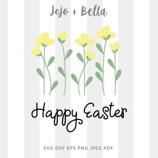 Happy Easter Buttercups SVG - Easter cut file for cricut and silhouette