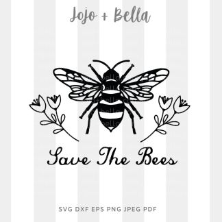 Save the bees Svg - farmhouse cut file for cricut and silhouette