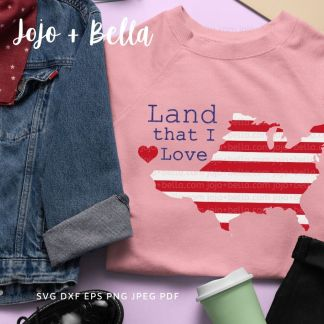 land that I love svg - Patriotic cut file for cricut and silhouette