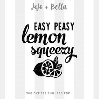 Easy peasy lemon squeezy Svg - farmhouse cut file for cricut and silhouette