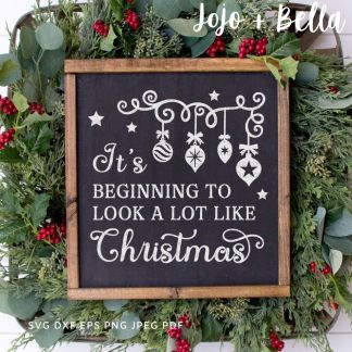 Its beginning to look alot like christmas SVG - Christmas cut file for cricut and silhouette