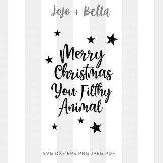 Merry Christmas you filthy animal SVG - Christmas cut file for Cricut and silhouette