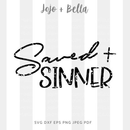 Saved Sinner Svg - faith/religious cut file for cricut and silhouette