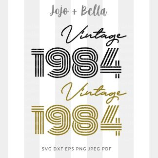 vintage birthday 1984 svg - cut file for Cricut and Silhouette