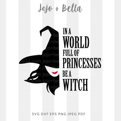 In a world full of princesses be a witch Svg - halloween cut file for cricut and silhouette