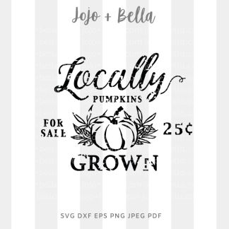 Locally Grown pumpkins Svg - fall cut file for cricut and silhouette