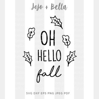 Oh hello fall Svg - fall cut file for cricut and silhouette