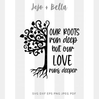 Our Roots run deep Svg - Family cut file for cricut and silhouette