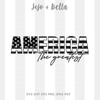 America the greatest svg - fourth of july cut file for Cricut and silhouette