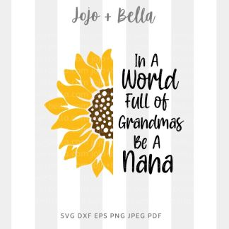 in a world full of grandmas be a nana svg - family cut file for Cricut and Silhouette