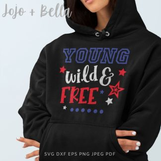 Young wild and free svg - 4th of july cut file for Cricut and silhouette