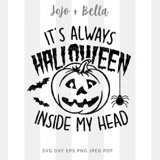 It's Always Halloween Inside My head Svg - halloween cut file for cricut and silhouette