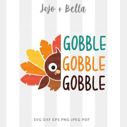 Turkey gobble gobble gobble Svg - thanksgiving cut file for cricut and silhouette