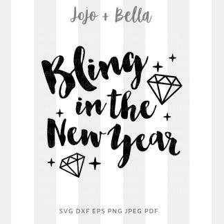 Bling in the new year SVG - New Years cut file for Cricut and Silhouette