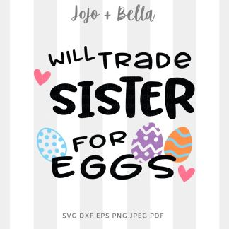 Trade Sister For Eggs svg png for cricut, silhouette and sublimation